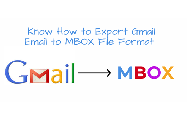 Know How to Export Gmail Emails to MBOX File Format