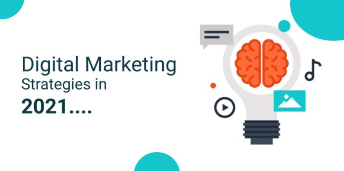 Digital Marketing Strategies in 2021